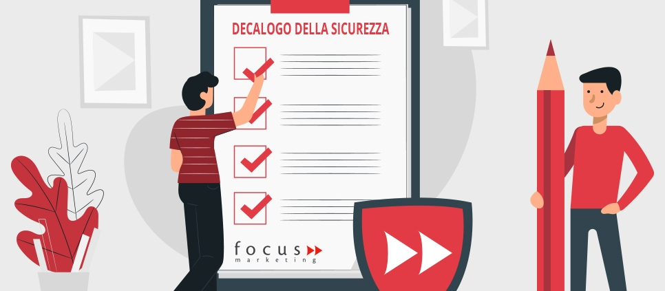 Il decalogo della sicurezza di Focus Marketing